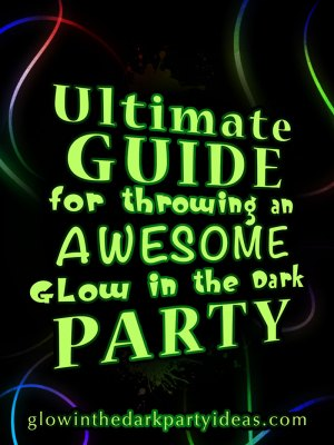 The ultimate guide for throwing an awesome glow in the dark party ulitmate guide glow in the dark party ideas solutioingenieria Image collections