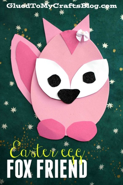 Craft Foam Easter Egg Fox Friend - Kid Craft Idea