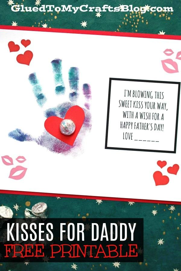 Kisses For Daddy - Handprint Card Idea