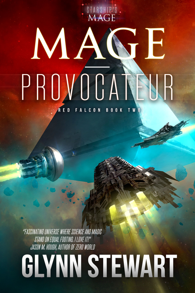 Mage-Provocateur by Glynn Stewart, Book 2 in the Red Falcon series of the Starship's Mage Universe. It's a new spy ship space adventure.