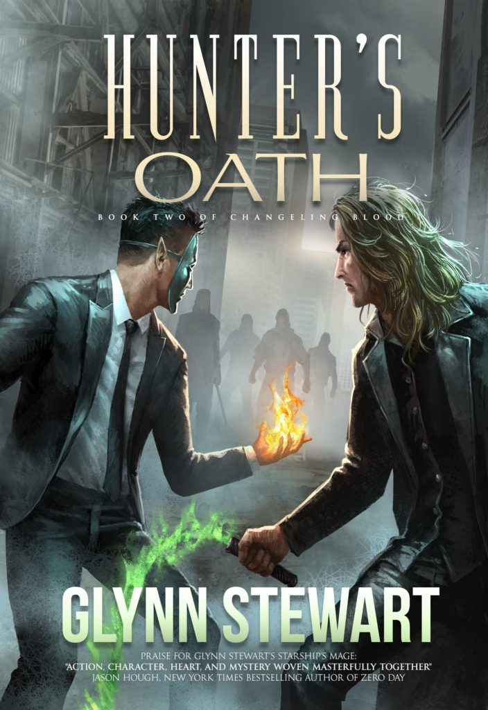 Hunter's Oath, book 2 int he urban fantasy trilogy Changeling Blood, by Glynn Stewart