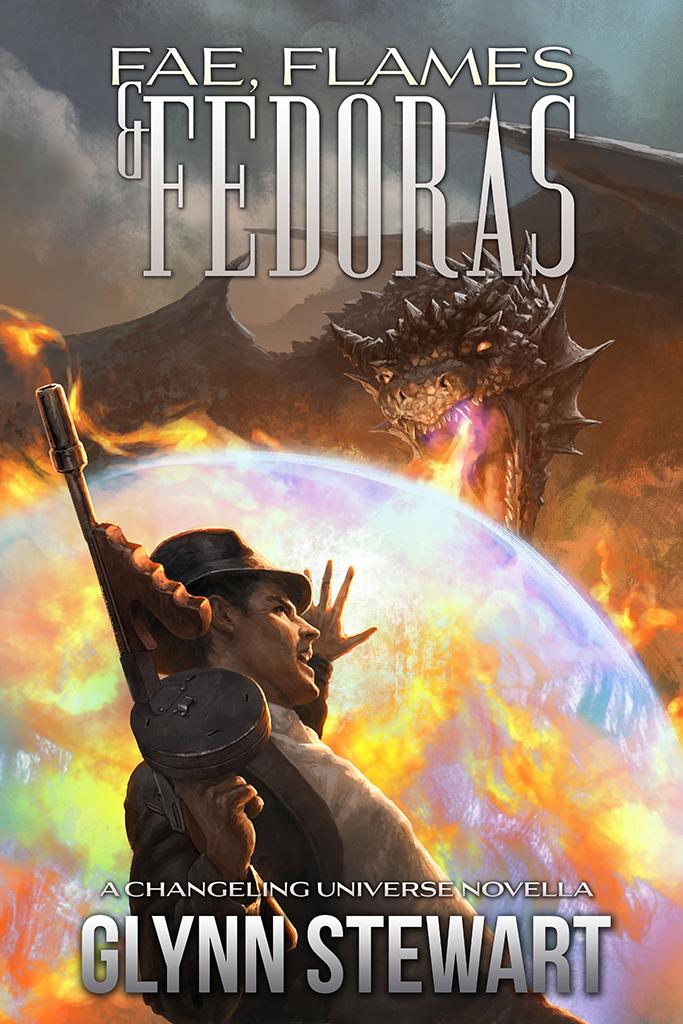 Fae Flames and Fedoras by Glynn Stewart, a Changeling Blood Universe Novella