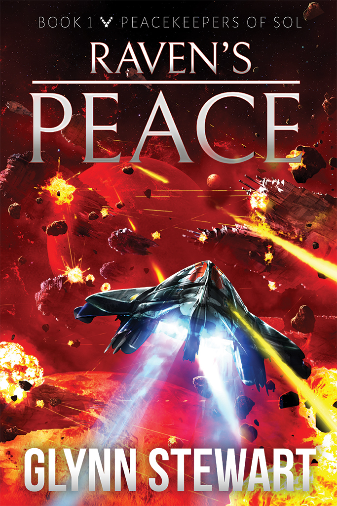 Raven's Peace by Glynn Stewart, Book 1 in the military space opera Peacekeepers of Sol series.