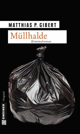 Müllhalde von Matthias P. Giebert, Cover mit freundlicher Genehmigung von Gemeiner Verlag