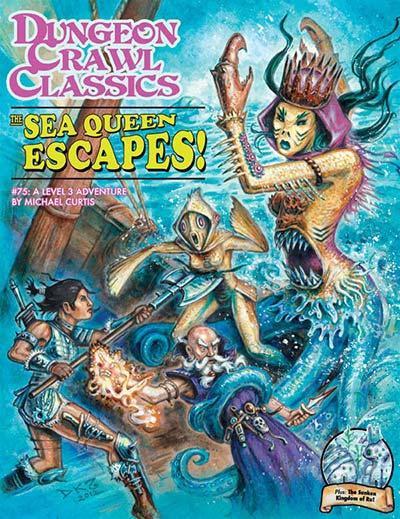 The Sea Queen Escapes: Dungeon Crawl Classics #75