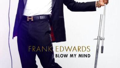 "Photo of New + Music ""Blow My Mind"" By Frank Edwards"