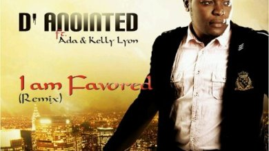 Photo of {New Music} : D'Anointed Ft Ada & Kelly Lyon – I am Favored Remix