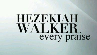 Photo of New Video : Hezekiah Walker – Every Praise