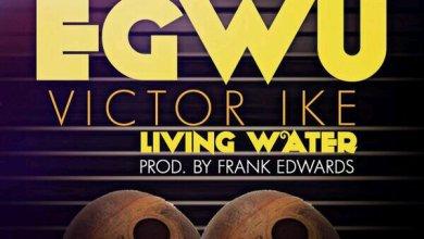 Photo of New MusiC : Victor Ike – Egwu (Prod by Frank Edwards)