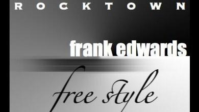 Photo of MusiC : Frank Edwards – FreeStyle prod. by @MasterKraft_ (@Frankrichboy)