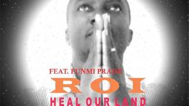 "Photo of MusiC : ROI – ""Heal Our Land"" ft. FUNMI PRAISE (@Roi_dgospeller @FunmiPraise)"