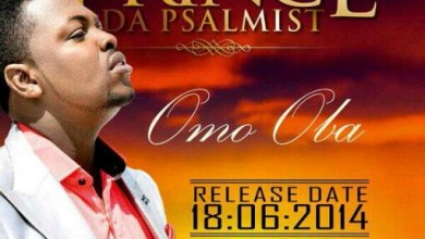 Photo of MusiC : Prince Da Psalmist – 'Omo Oba' [@PrinceDPsalmist]