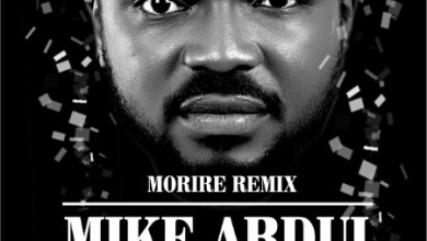 Photo of MusiC ::: Mike Abdul (@MikeAbdulng) – Morire (Remix) Feat. Nolly, Protek & Lc Beatz | Prod. By @OkeySokay
