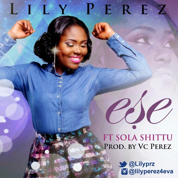 LILY-PEREZ-ESE-ft-Sola-Shittu-