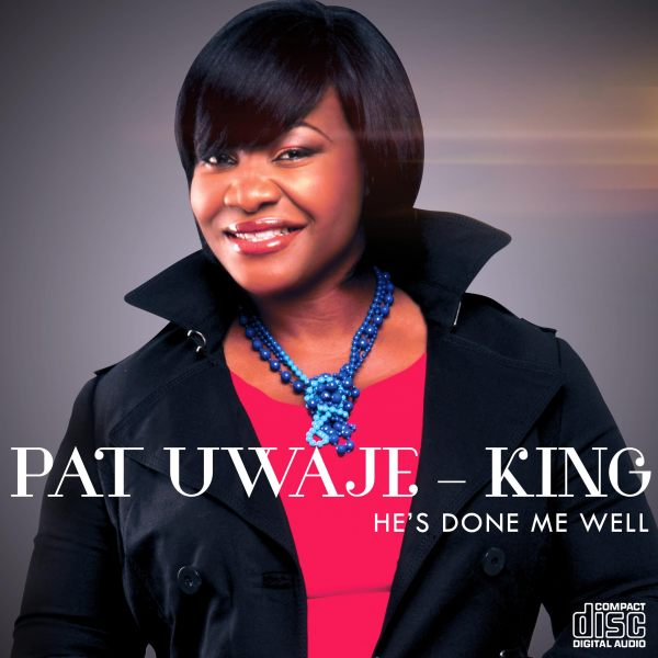 PAT-UWAJE-KING-HES-DONE-ME-WELL