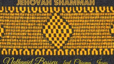 Photo of Free DownloaD : : Nathaniel Bassey – Jehovah Shammah (ft. Chioma Jesus) + Lyrics