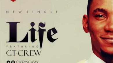 Photo of MusiC :: Okey Sokay – Life ft. GT Crew (FREE Download) | @OkeySokay