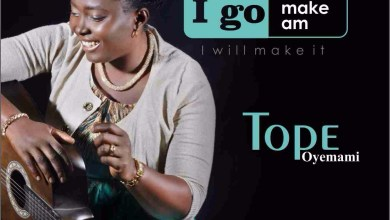 Photo of MusiC :: Tope Oyemami – I Go Make Am