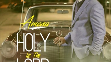 Photo of MusiC :: Amona – Holy Is The Lord | @Amonaofficial
