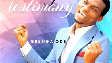 "Photo of MusiC :: Gbenga Oke – ""I Get Testimony"" (FREE Download) | @gbengaoke_1"