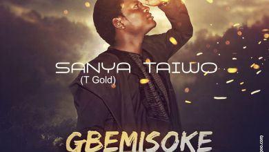 Photo of MusiC :: Sanya Taiwo (TGold) – Gbemisoke | (FREE Download)