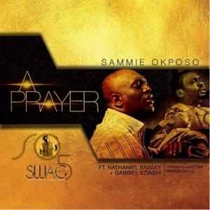 Sammie Okposo - A Prayer