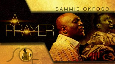 "Photo of #GMPSundayChoice :: Sammie Okposo – ""A Prayer"" | LYRICS | ft. Nathaniel Bassey & Gabriel Eziashi"