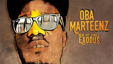 Photo of mUSic :: Oba Marteenz – Exodus | @obamarteenzofficial