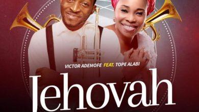 Photo of MusiC :: Victor Ademofe – Jehovah Ft. Tope Alabi | @VictorAdemofe