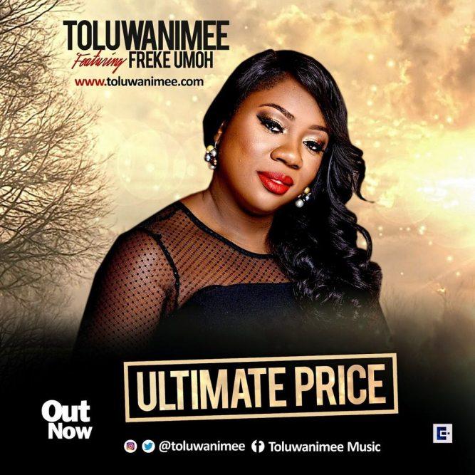 Toluwanimee - Ultimate Price Ft. Freke Umoh