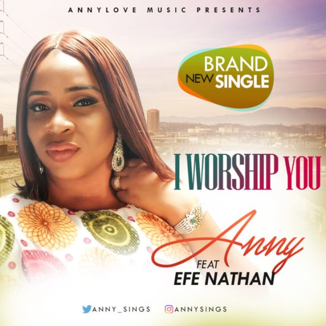 anny - I worship You ft. Efe Nathan