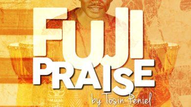 Photo of Music :: Tosin Peniel – 'Fuji Praise'