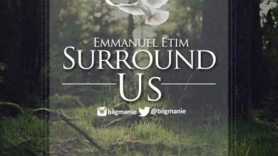 Photo of AUDiO :: Emmanuel Etim – Surround Us (+ Lyrics)