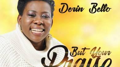 DERIN BELLO - But Your Praise