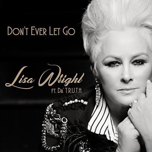 Lisa Wright - 'Don't Ever Let Go' Ft. Da' T.r.u.t.h