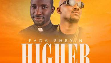 Photo of AUDiO + ViDEO :: Fada Sheyin – 'Higher' Ft. Joe El