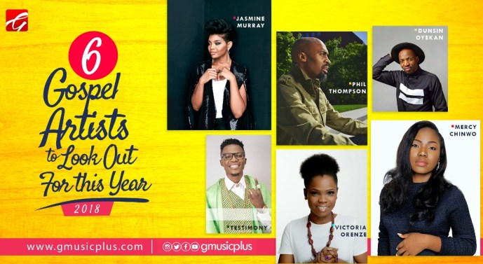 6-Gospel-Artists-To-Watch 2018