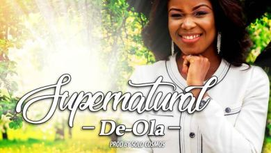 Photo of New Single 'Supernatural' By De-Ola