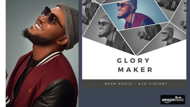 """Photo of New Song """"Glory Maker"""" By Neon Adejo ft. Ayo Vincent"""