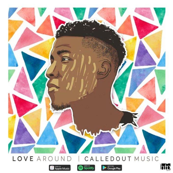 Love Around - CalledOut Music