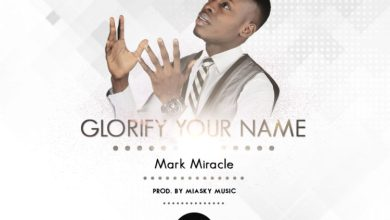 Photo of MUSiC :: Mark Miracle – Glorify Your Name