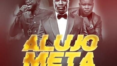 """Photo of Laolu Gbenjo Drops """"ALUJO META"""" (Remix) ft. Mike Abdul X Tosin Bee"""