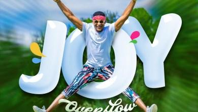 Photo of #GMPSundayChoice :: Joe Praize – Joy Overflow | Lyrics