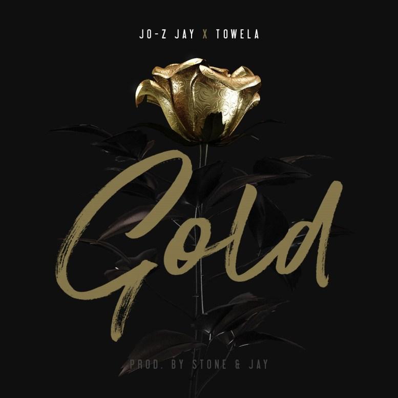 Gold-Jo-Z Jay ft. Towela