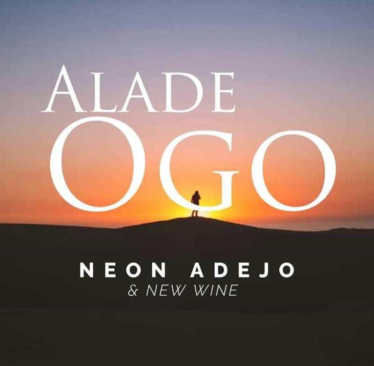 Neon Adejo - Alade Ogo