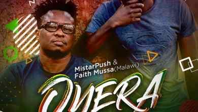 "Photo of Mistarpush & Malawi's Faith Mussa team up for ""Oyera"" Song"