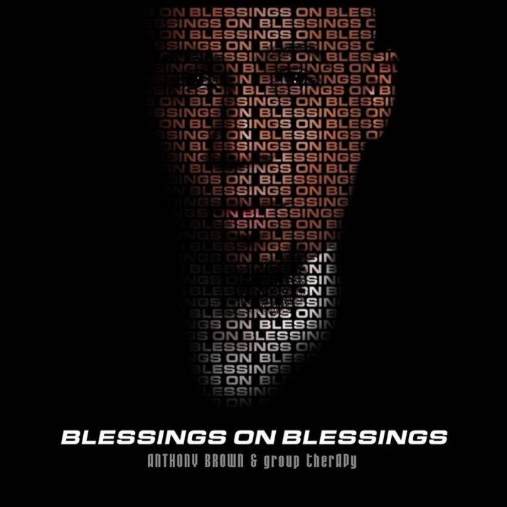 Blessings on Blessings - Anthony Brown & group therAPY