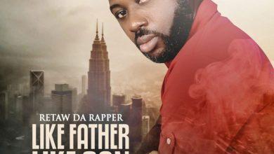 Retaw Da Rapper - Like Father Like Son