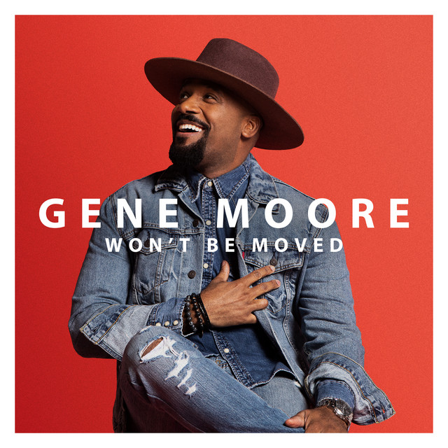 Gene Moore - Won't Be Moved