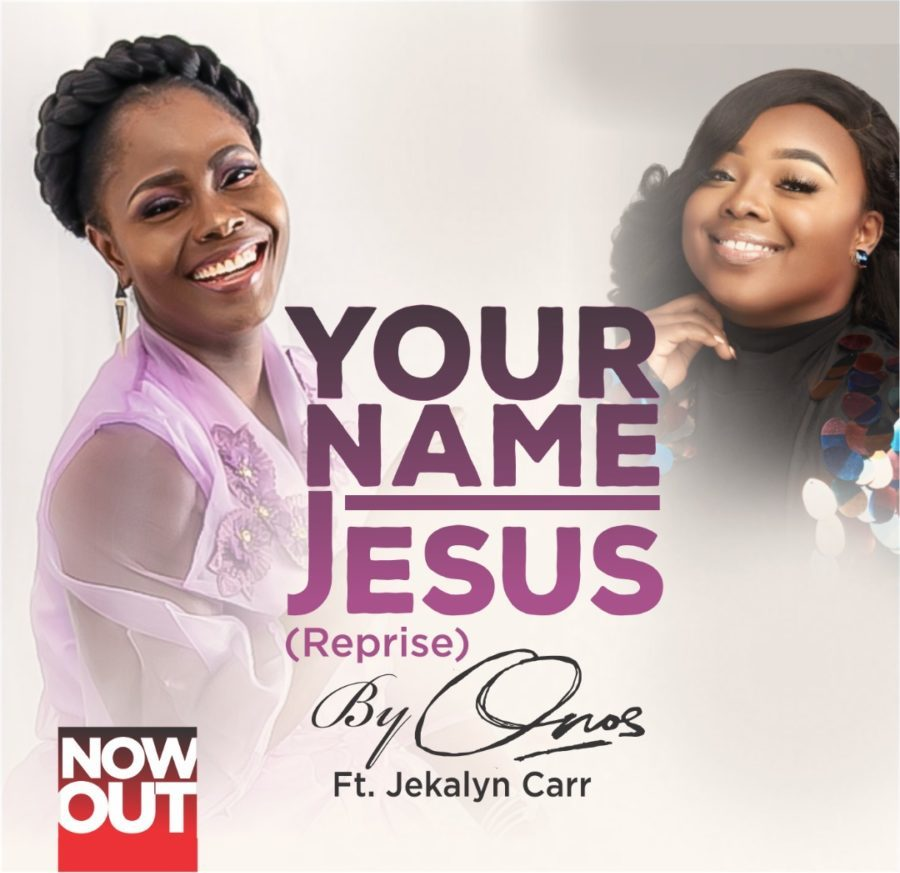 Onos - Your Name Jesus Reprise ft Jekalyn Carr